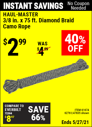 Buy the HAUL-MASTER 3/8 in. x 75 ft. Camouflage Polypropylene Rope (Item 47835/61674/62761) for $2.99, valid through 5/27/2021.