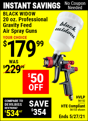 Buy the BLACK WIDOW 20 Oz. Professional HTE Compliant Gravity Feed Air Spray Gun (Item 56153) for $179.99, valid through 5/27/2021.