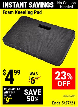Buy the Heavy Duty Foam Kneeling Pad (Item 56572) for $4.99, valid through 5/27/2021.