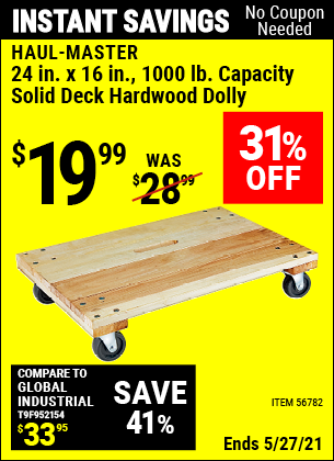 Buy the HAUL-MASTER 24 In. X 16 In. 1000 Lbs. Capacity Solid Deck Hardwood Dolly (Item 56782) for $19.99, valid through 5/27/2021.