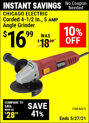 Buy the CHICAGO ELECTRIC Corded 4-1/2 in. 5 Amp Angle Grinder (Item 60372) for $16.99, valid through 5/27/2021.