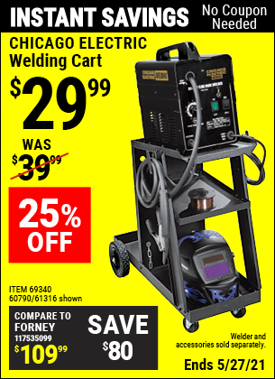 Buy the CHICAGO ELECTRIC Welding Cart (Item 61316/69340/60790) for $29.99, valid through 5/27/2021.