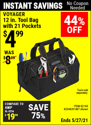Buy the VOYAGER 12 in. Tool Bag with 21 Pockets (Item 61467/62163/62349) for $4.99, valid through 5/27/2021.