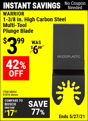 Buy the WARRIOR 1-3/8 in. High Carbon Steel Multi-Tool Plunge Blade (Item 61816/68904) for $3.99, valid through 5/27/2021.