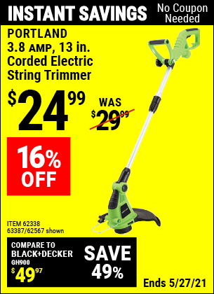 Buy the PORTLAND 13 in. Electric String Trimmer (Item 62567/62338/63387) for $24.99, valid through 5/27/2021.