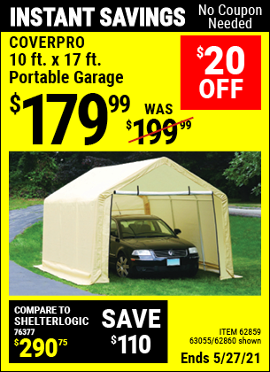 Buy the COVERPRO 10 Ft. X 17 Ft. Portable Garage (Item 62860/62859/63055) for $179.99, valid through 5/27/2021.