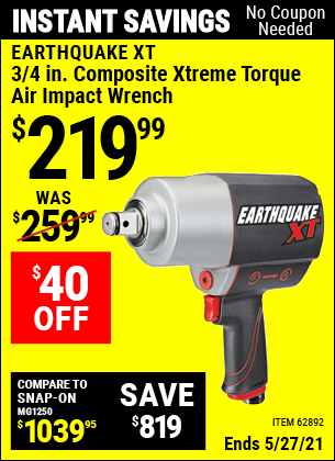 Buy the EARTHQUAKE XT 3/4 in. Composite Xtreme Torque Air Impact Wrench (Item 62892) for $219.99, valid through 5/27/2021.