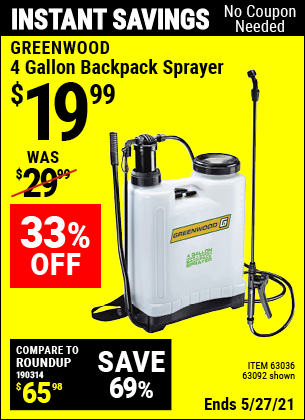 Buy the GREENWOOD 4 gallon Backpack Sprayer (Item 63092/63036) for $19.99, valid through 5/27/2021.