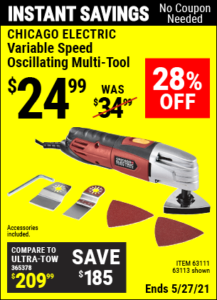 Buy the CHICAGO ELECTRIC Variable Speed Oscillating Multi-Tool (Item 63113/63111) for $24.99, valid through 5/27/2021.