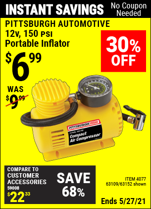 Buy the PITTSBURGH AUTOMOTIVE 12V 150 PSI Portable Inflator (Item 63152/4077/63109) for $6.99, valid through 5/27/2021.