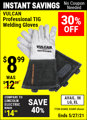 Buy the VULCAN Professional TIG Welding Gloves (Item 63485/63486) for $8.99, valid through 5/27/2021.