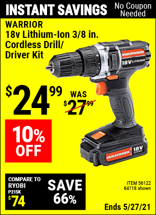Buy the WARRIOR 18V Lithium 3/8 in. Cordless Drill Kit (Item 64118/56122) for $24.99, valid through 5/27/2021.