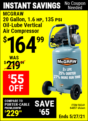 Buy the MCGRAW 20 Gallon 1.6 HP 135 PSI Oil Lube Vertical Air Compressor (Item 64857/56241) for $164.99, valid through 5/27/2021.