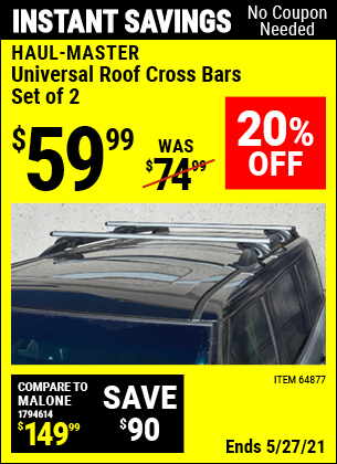 Buy the HAUL-MASTER Universal Roof Cross Bars Set of 2 (Item 64877) for $59.99, valid through 5/27/2021.