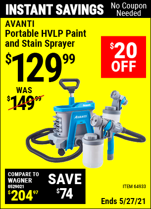 Buy the AVANTI Portable HVLP Paint & Stain Sprayer (Item 64933) for $129.99, valid through 5/27/2021.