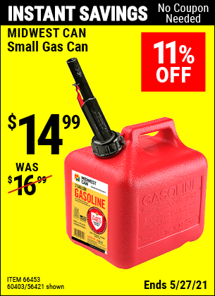 Buy the MIDWEST CAN Small Gas Can (Item 66453/56421/60403) for $14.99, valid through 5/27/2021.