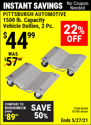 Buy the PITTSBURGH AUTOMOTIVE 1500 lb. Capacity Vehicle Dollies 2 Pc (Item 67338/60343) for $44.99, valid through 5/27/2021.