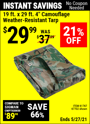Buy the HFT 19 ft. x 29 ft. 4 in. Camouflage All Purpose/Weather Resistant Tarp (Item 67702/61767) for $29.99, valid through 5/27/2021.