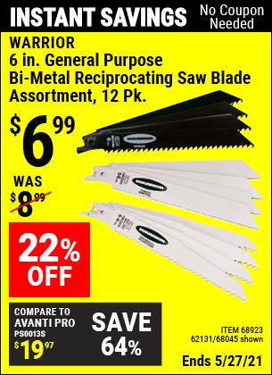 Buy the WARRIOR 6 in. General Purpose Bi-Metal Reciprocating Saw Blade Assortment 12 Pk. (Item 68045/68923/62131) for $6.99, valid through 5/27/2021.