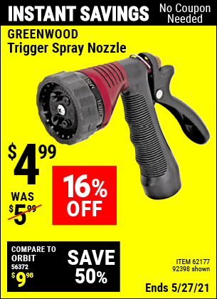 Buy the GREENWOOD Trigger Spray Nozzle (Item 92398/62177) for $4.99, valid through 5/27/2021.