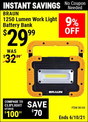 Buy the BRAUN 1250 Lumen Work Light Battery Bank (Item 56163) for $29.99, valid through 6/10/2021.