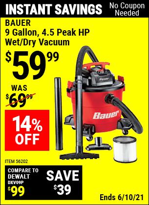 Buy the BAUER 9 Gallon 4.5 Peak Horsepower Wet/Dry Vacuum (Item 56202) for $59.99, valid through 6/10/2021.