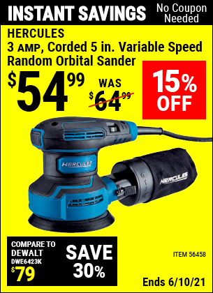 Buy the HERCULES 3 Amp Corded 5 In. Variable Speed Random Orbital Sander (Item 56458) for $54.99, valid through 6/10/2021.