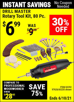 Buy the DRILL MASTER Rotary Tool Kit 80 Pc. (Item 63235/97626/63292) for $6.99, valid through 6/10/2021.