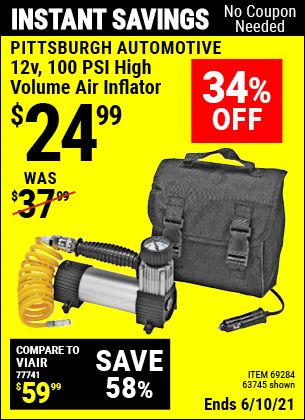Buy the PITTSBURGH AUTOMOTIVE 12V 100 PSI High Volume Air Inflator (Item 63745/69284) for $24.99, valid through 6/10/2021.