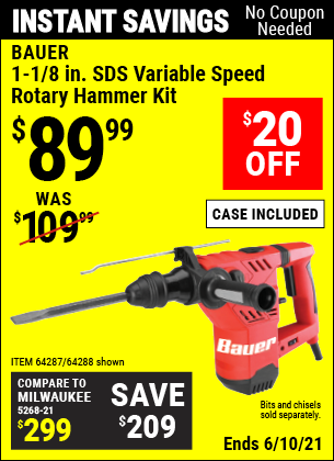 Buy the BAUER 1-1/8 in. SDS Variable Speed Pro Rotary Hammer Kit (Item 64288/64287) for $89.99, valid through 6/10/2021.