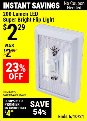 Buy the 200 Lumen LED Super Bright Flip Light (Item 64723/63922/64189) for $2.29, valid through 6/10/2021.