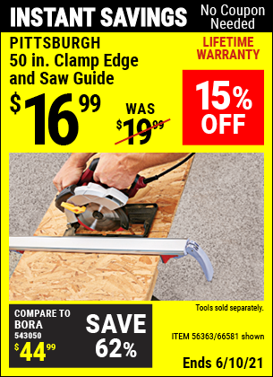 Buy the PITTSBURGH 50 In. Clamp Edge and Saw Guide (Item 66581/56363) for $16.99, valid through 6/10/2021.