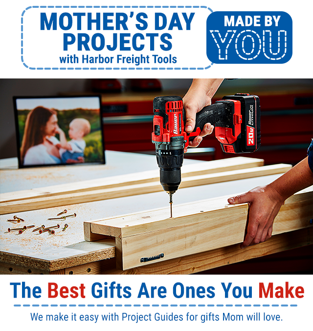 Mother's Day DIY Ideas at Harbor Freight