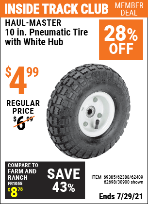 Inside Track Club members can buy the HAUL-MASTER 10 in. Pneumatic Tire with White Hub (Item 30900/69385/62388/62409/62698) for $4.99, valid through 7/29/2021.