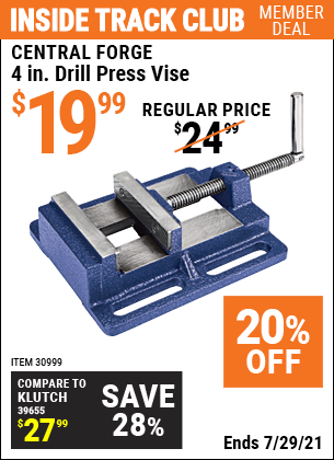 Inside Track Club members can buy the CENTRAL FORGE 4 In. Drill Press Vise (Item 30999) for $19.99, valid through 7/29/2021.
