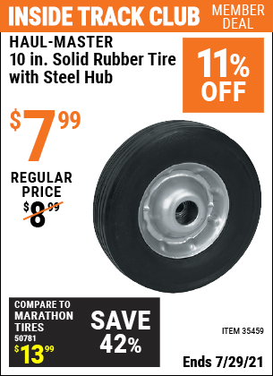 Inside Track Club members can buy the HAUL-MASTER 10 in. Solid Rubber Tire with Steel Hub (Item 35459) for $7.99, valid through 7/29/2021.