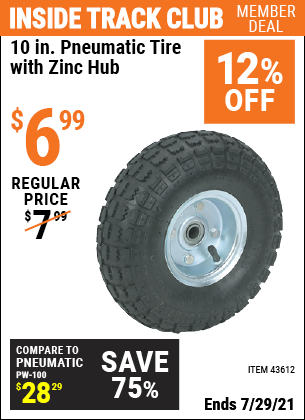 Inside Track Club members can buy the 10 in. Pneumatic Tire with Zinc Hub (Item 43612) for $6.99, valid through 7/29/2021.