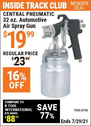 Inside Track Club members can buy the CENTRAL PNEUMATIC 32 oz. Heavy Duty Automotive Air Spray Gun (Item 43760) for $19.99, valid through 7/29/2021.