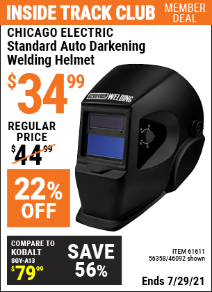 Inside Track Club members can buy the CHICAGO ELECTRIC Standard Auto Darkening Welding Helmet (Item 46092/61611/56358) for $34.99, valid through 7/29/2021.