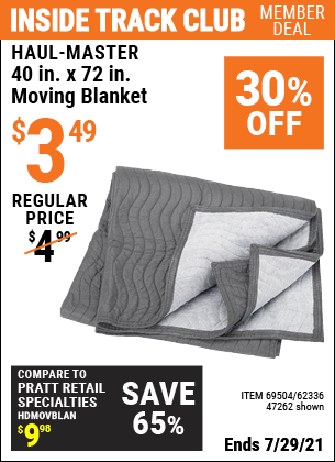 Inside Track Club members can buy the HAUL-MASTER 40 in. x 72 in. Moving Blanket (Item 47262/69504/62336) for $3.49, valid through 7/29/2021.
