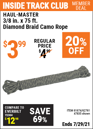 Inside Track Club members can buy the HAUL-MASTER 3/8 in. x 75 ft. Camouflage Polypropylene Rope (Item 47835/61674/62761) for $3.99, valid through 7/29/2021.
