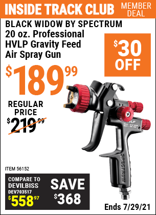 Inside Track Club members can buy the BLACK WIDOW 20 Oz. Professional HVLP Gravity Feed Air Spray Gun (Item 56152) for $189.99, valid through 7/29/2021.