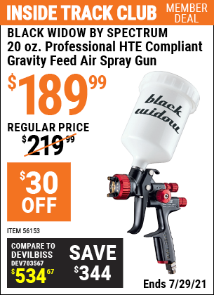 Inside Track Club members can buy the BLACK WIDOW 20 Oz. Professional HTE Compliant Gravity Feed Air Spray Gun (Item 56153) for $189.99, valid through 7/29/2021.