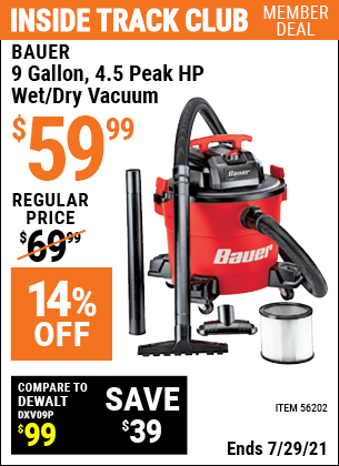 Inside Track Club members can buy the BAUER 9 Gallon 4.5 Peak Horsepower Wet/Dry Vacuum (Item 56202) for $59.99, valid through 7/29/2021.