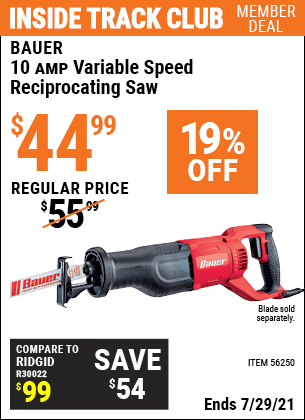 Inside Track Club members can buy the BAUER 10 Amp Variable Speed Reciprocating Saw (Item 56250) for $44.99, valid through 7/29/2021.