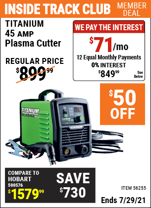 Inside Track Club members can buy the TITANIUM 45A Plasma Cutter (Item 56255) for $849.99, valid through 7/29/2021.