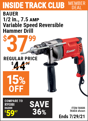 Inside Track Club members can buy the BAUER 1/2 In. 7.5 A Heavy Duty Variable Speed Reversible Hammer Drill (Item 56404/56686) for $37.99, valid through 7/29/2021.