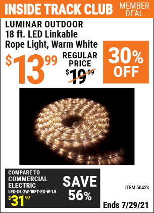 Inside Track Club members can buy the LUMINAR OUTDOOR 18 ft. LED Linkable Rope Light (Item 56423) for $13.99, valid through 7/29/2021.