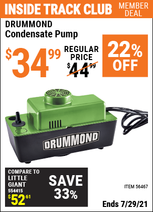 Inside Track Club members can buy the DRUMMOND Condensate Pump (Item 56467) for $34.99, valid through 7/29/2021.
