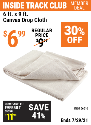 Inside Track Club members can buy the 6 X 9 Canvas Drop Cloth (Item 56510) for $6.99, valid through 7/29/2021.